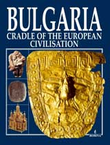 Bulgaria Cradle of the European Civilisation