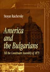 America and the Bulgarians • Till the Constituent Assembly of 1879