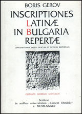 Inscriptiones Latinae in Bulgaria Repertae/ Latinskite nadpisi, namereni v Bulgariia