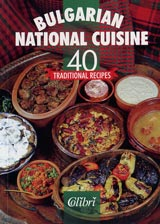 Bulgarian national cuisine – 40 traditional recipies