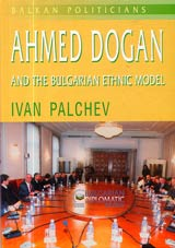 Ahmed Dogan and the Bulgarian Ethnic Model
